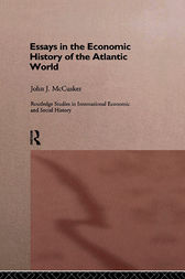 Essays in the Economic History of the Atlantic World by John McCusker