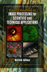 Practical Handbook on Image Processing for Scientific and Technical Applications, Second Edition by Bernd Jahne