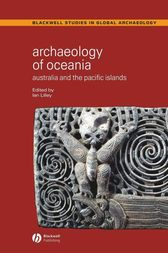 Archaeology of Oceania by Ian Lilley