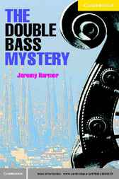 The Double Bass Mystery Level 2 by Jeremy Harmer