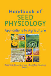 Handbook of Seed Physiology by Roberto Benech-Arnold