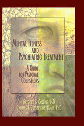 Mental Illness and Psychiatric Treatment by Gregory Collins