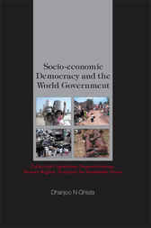 Socio-economic Democracy And The World Government by Dhanjoo N Ghista