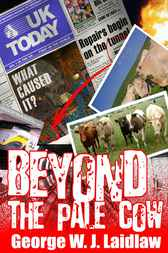 Beyond The Pale Cow by George W. J. Laidlaw