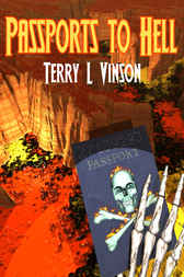 Passports To Hell by Terry Lloyd Vinson