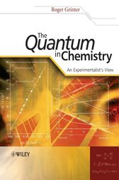 The Quantum in Chemistry by Roger Grinter