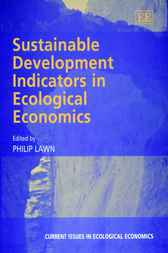 Sustainable Development Indicators in Ecological Economics by P. Lawn