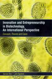 Innovation and Entrepreneurship in Biotechnology, an International Perspective by D. Hine