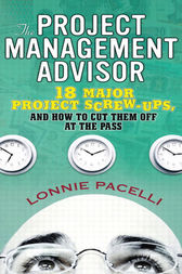 The Project Management Advisor by Lonnie Pacelli