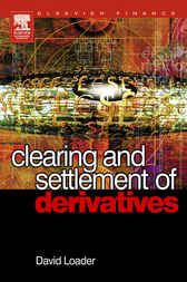 Clearing and Settlement of Derivatives by David Loader