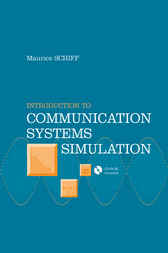 Introduction to Communication Systems Simulation by Maurice Schiff