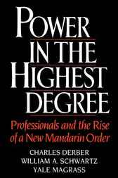 Power in the Highest Degree by Charles Derber