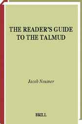 The reader's guide to the Talmud by J. Neusner