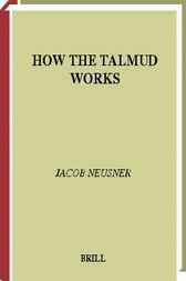 How the Talmud works by J. Neusner
