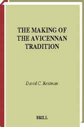 The making of the Avicennan tradition by D.C. Reisman