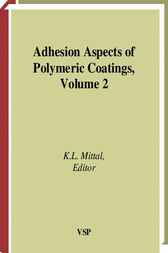 Adhesion aspects of polymeric coatings. Volume 2 by K.L. Mittal