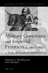 Military governors and imperial frontiers c. 1600-1800 by A. Mackillop