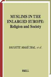 Muslims in the enlarged Europe by B. Marechal
