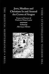 Jews, Muslims, and Christians in and around the Crown of Aragon by H.J. Hames
