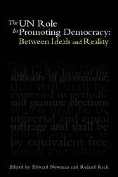 The UN Role in Promoting Democracy by Edward Newman