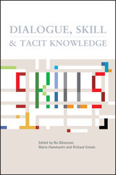 Dialogue, Skill and Tacit Knowledge by Bo Goranzon