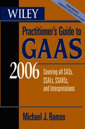 Wiley Practitioner's Guide to GAAS 2006 by Michael J. Ramos