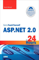 Sams Teach Yourself ASP 2005 in 24 Hours, Complete Starter Kit by Scott Mitchell