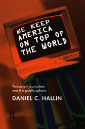 We Keep America on Top of the World by Daniel Hallin