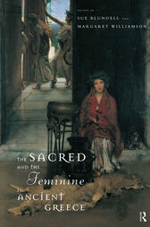 The Sacred and the Feminine in Ancient Greece by Sue Blundell