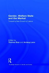 Gender, Welfare State and the Market by Thomas Boje