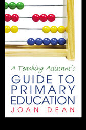 A Teaching Assistant's Guide to Primary Education by Joan Dean
