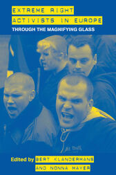 Extreme Right Activists in Europe by Bert Klandermans;  Nonna Mayer