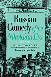 Russian Comedy of the Nikolaian Rea by Laurence Senelick
