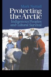 Protecting the Arctic by Mark Nuttall