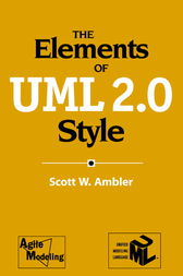 The Elements of UML™ 2.0 Style by Scott W. Ambler