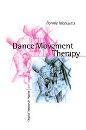 Dance Movement Therapy by Bonnie Meekums
