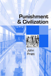 Punishment and Civilization by John Pratt