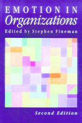 Emotion in Organizations by Stephen Fineman