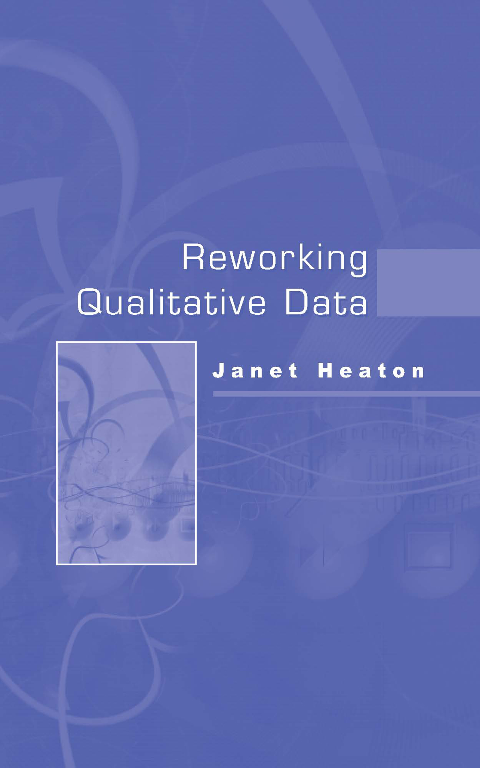 Download Ebook Reworking Qualitative Data by Janet Heaton Pdf