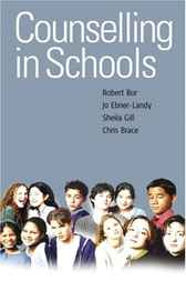 Counselling in Schools by Robert Bor