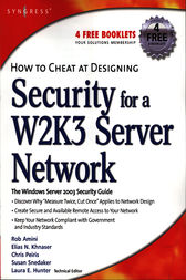 How to Cheat at Designing Security for a Windows Server 2003 Network by Chris Ruston