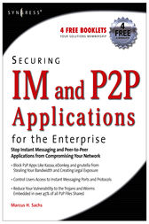 Securing IM and P2P Applications for the Enterprise by Marcus Sachs