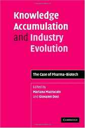 Knowledge Accumulation and Industry Evolution by Mariana Mazzucato
