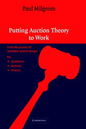 Putting Auction Theory to Work by Paul Milgrom