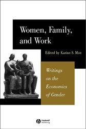 Women, Family, and Work by Karine Moe