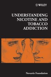 Understanding Nicotine and Tobacco Addiction by Novartis Foundation