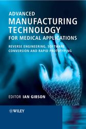 Advanced Manufacturing Technology for Medical Applications by Ian Gibson