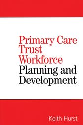 Primary Care Trust Workforce by Keith Hurst