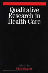 Qualitative Research in Health Care by Christopher Bassett