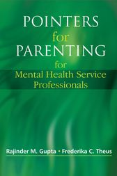 Pointers for Parenting for Mental Health Service Professionals by Rajinder M. Gupta